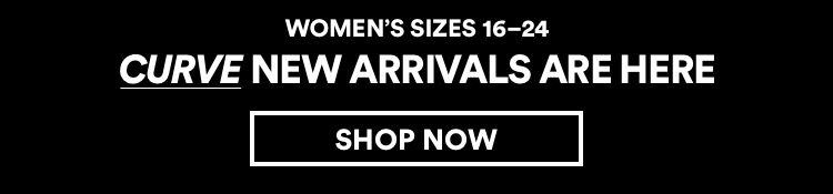 Curve New Arrivals are here. Womens sizes 16-24. Click to Shop.