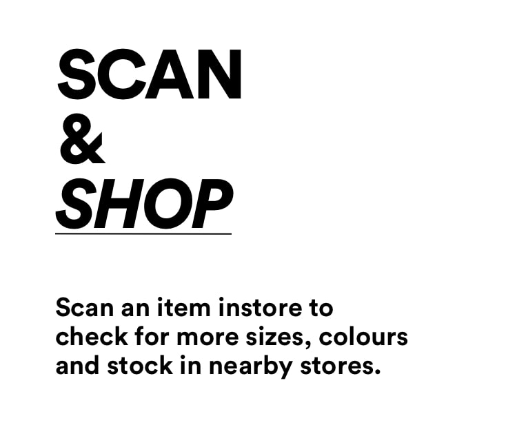 Scan and shop to check info on sizes, colours and stock.
