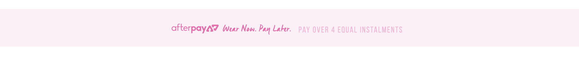 Afterpay | Wear Now, Pay Later. Pay over 4 equal instalments