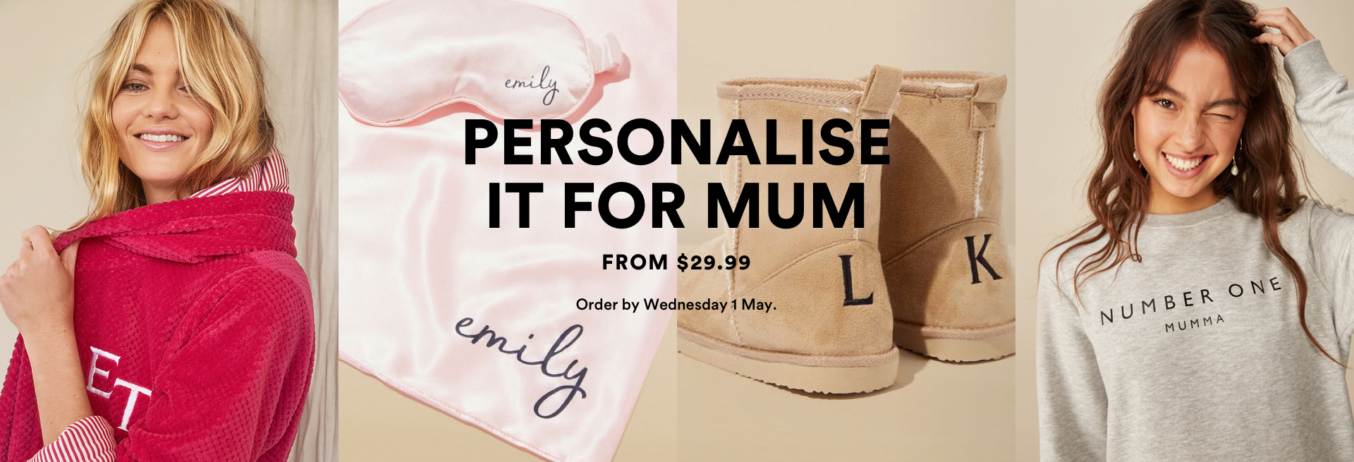 863aa8364653 Personalise It For Mum From  29.99. Order By Wednesday 1 May. Click to shop