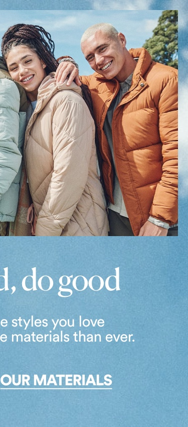 Look Good Do Good. Our Materials