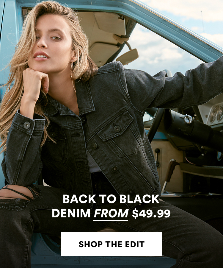 Back to Black. Denim from $49.99. Shop Now.
