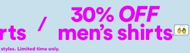 30 percent off Men's Shirts. Click to Shop.