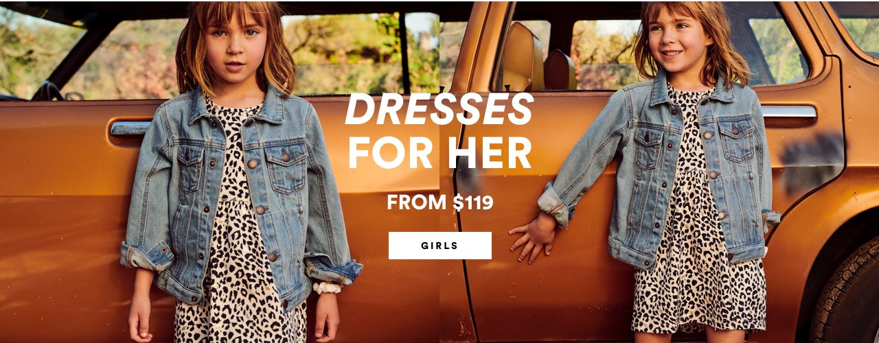 Dresses for Her from $119. Click to Shop Girls Dresses.