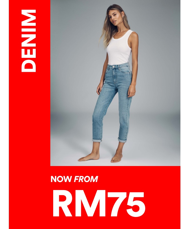 Women's Denim now from RM75. Click to Shop.