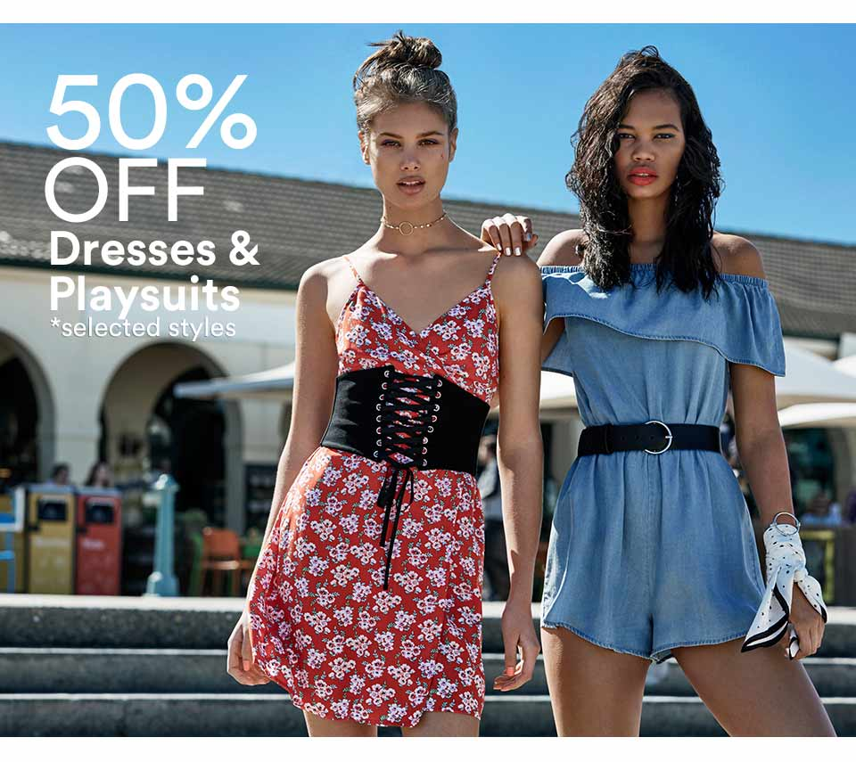 Dresses and playsuits 50% off selected styles