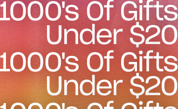 1000s of Gifts Under $20. Click to Shop.