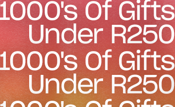 1000's of Gifts Under R250. Click to Shop.